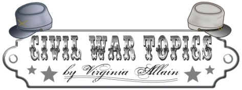 Civil War Topics by Virginia Allain